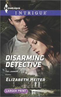 Disarming Detective - Elizabeth Heiter