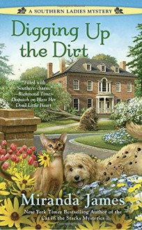 Digging Up the Dirt (A Southern Ladies Mystery) - Miranda James