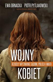 """""""Wojny kobiet"""" - Piotr Pytlakowski,Ewa Ornacka"""
