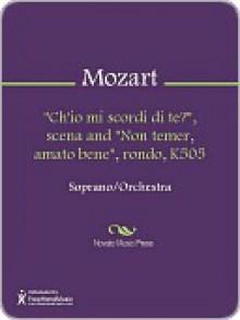 Ch'io mi scordi di te? (Lassen sollte ich dich?), rec. and aria - Wolfgang Amadeus Mozart