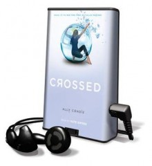Crossed [With Earbuds] - Ally Condie