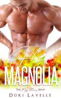 His Magnolia (The May Flowers) - Dori Lavelle, Flirt Club