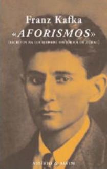 Aforismos - Escritos na localidade histórica de Zurau - Franz Kafka,Álvaro Gonçalves