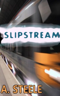 Slipstream - Alisha Steele