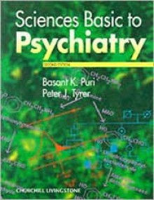 Sciences Basic To Psychiatry - Basant K. Puri