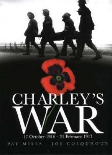 Charley's War: 17 October 1916 - 21 February 1917: Vol. 3 - Pat Mills