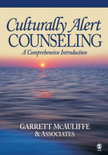 Culturally Alert Counseling: A Comprehensive Introduction - Garrett McAuliffe