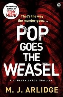 Pop Goes the Weasel: DI Helen Grace 2 by M. J. Arlidge (11-Sep-2014) Paperback - M.J. Arlidge