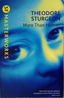 More Than Human (SF Masterworks, #28) - Theodore Sturgeon