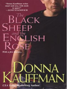 The Black Sheep and the English Rose - Donna Kauffman