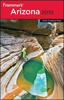 Frommer's Arizona 2010 (Frommer's Complete Guides) - Karl Samson