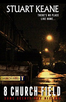 8 Church Field: There's No Place Like Home... - Stuart Keane