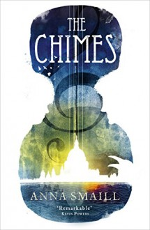 The Chimes - Anna Smaill