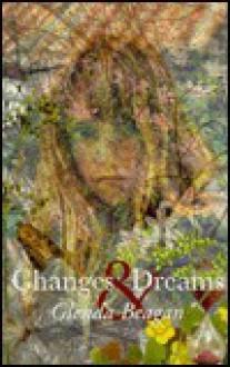 Changes and Dreams - Glenda Beagan