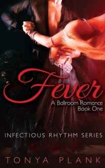 Fever: A Ballroom Romance (#1) - Tonya Plank