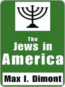 The Jews In America - Max I. Dimont