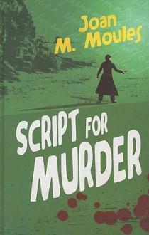 Script for Murder - Joan Moules