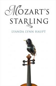 Mozart's Starling - Lyanda Lynn Haupt