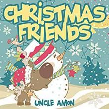 Christmas Friends - Uncle Amon
