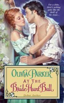 At the Bride Hunt Ball - Olivia Parker