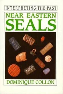 Near Eastern Seals - Dominique Collon