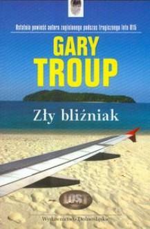 Zły bliźniak - Gary Troup