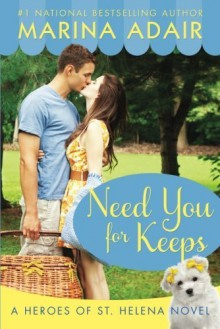 Need You for Keeps (Heroes of St. Helena) by Adair, Marina (2015) Paperback - Marina Adair