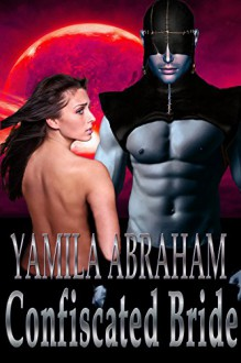 Confiscated Bride - BBW SciFi Romance - Yamila Abraham
