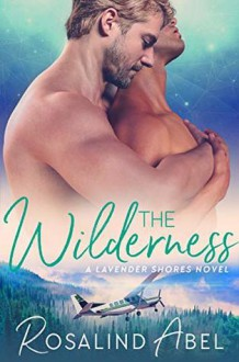 The Wilderness (Lavender Shores #8) - Rosalind Abel