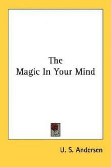 The Magic In Your Mind - U.S. Andersen