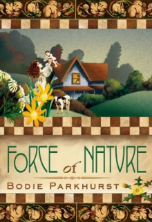 Force of Nature - Bodie Parkhurst