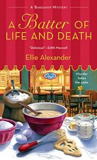 A Batter of Life and Death - Ellie Alexander