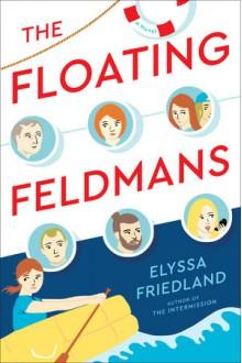 The Floating Feldmans - Elyssa Friedland