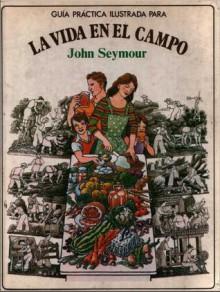 La vida en el campo - John Seymour