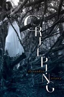 The Creeping - Alexandra Sirowy