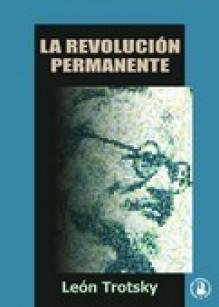 La Revolución Permanente - Leon Trotsky