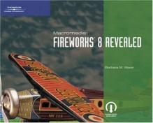 Macromedia Fireworks 8 Revealed - Barbara M. Waxer