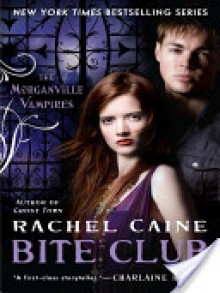 Bite Club (The Morganville Vampires, #10) - Rachel Caine