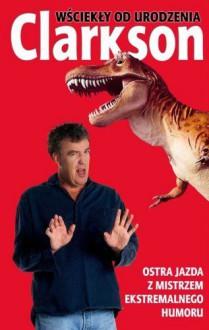 Wściekły od urodzenia - Clarkson Jeremy