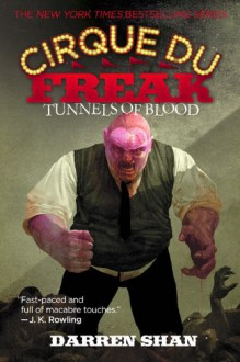 Cirque Du Freak #3: Tunnels of Blood: Book 3 in the Saga of Darren Shan (Cirque Du Freak: the Saga of Darren Shan) - Darren Shan
