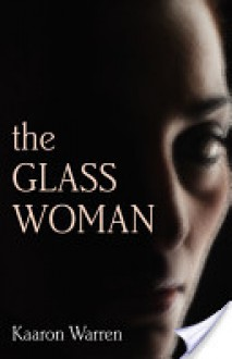 The Glass Woman - Kaaron Warren