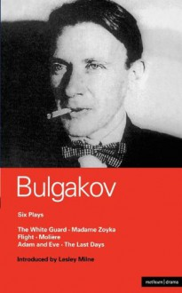 Six Plays (World Classics) - Mikhail Bulgakov, William F. Powell, Michael Earley, Michael Glenny