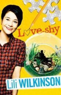 Love-shy - Lili Wilkinson