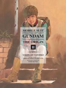 Mobile Suit Gundam: The Origin, Vol. 2: Garma - Hajime Yatate, Yoshiyuki Tomino, Yoshikazu Yasuhiko