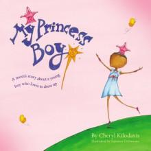 My Princess Boy - Cheryl Kilodavis, Suzanne DeSimone