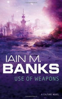Use of Weapons - Iain M. Banks