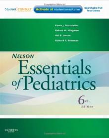 Nelson Essentials of Pediatrics: With STUDENT CONSULT Online Access - Karen Marcdante, Robert M. Kliegman, Richard E. Behrman