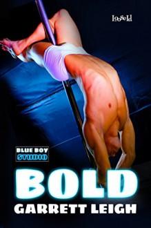 Bold (Blue Boy Book 3) - Garrett Leigh