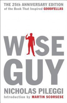 Wiseguy: The 25th Anniversary Edition - Nicholas Pileggi, Martin Scorsese