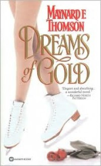 Dreams of Gold - Maynard Thomson